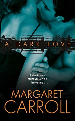 A Dark Love By Carroll, Margaret