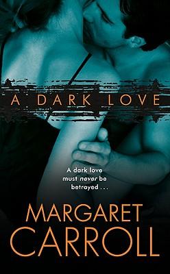 A Dark Love By Carroll, Margaret