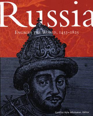 Russia Engages the World, 1453-1825 By Whittaker, Cynthia Hyla (EDT)/ Kasinec, E. (EDT)/ Davis, Robert H. (EDT)